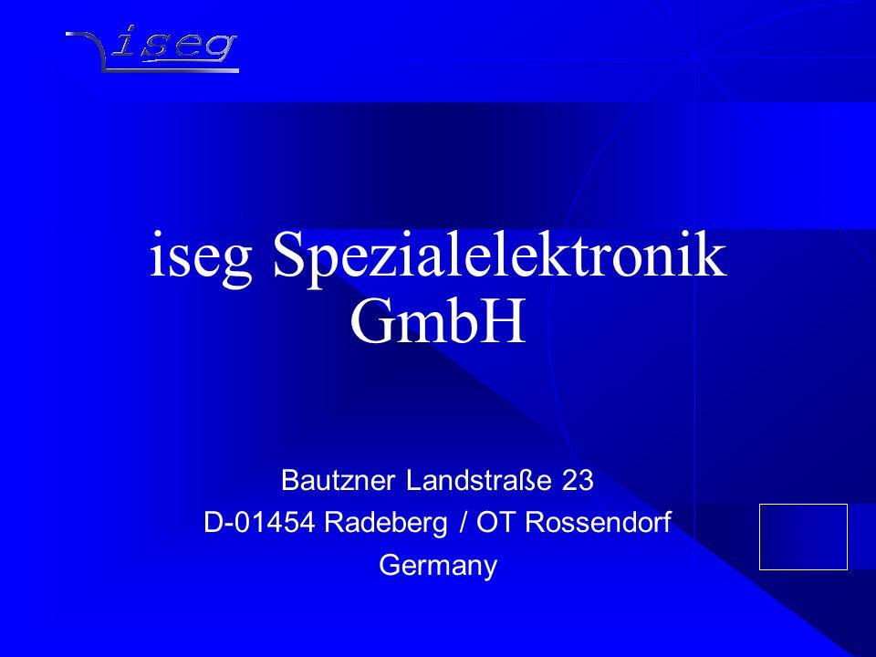 iseg Spezialelektronik GmbH Bautzner Landstraße 23 D-01454 Radeberg / OT Rossendorf Germany