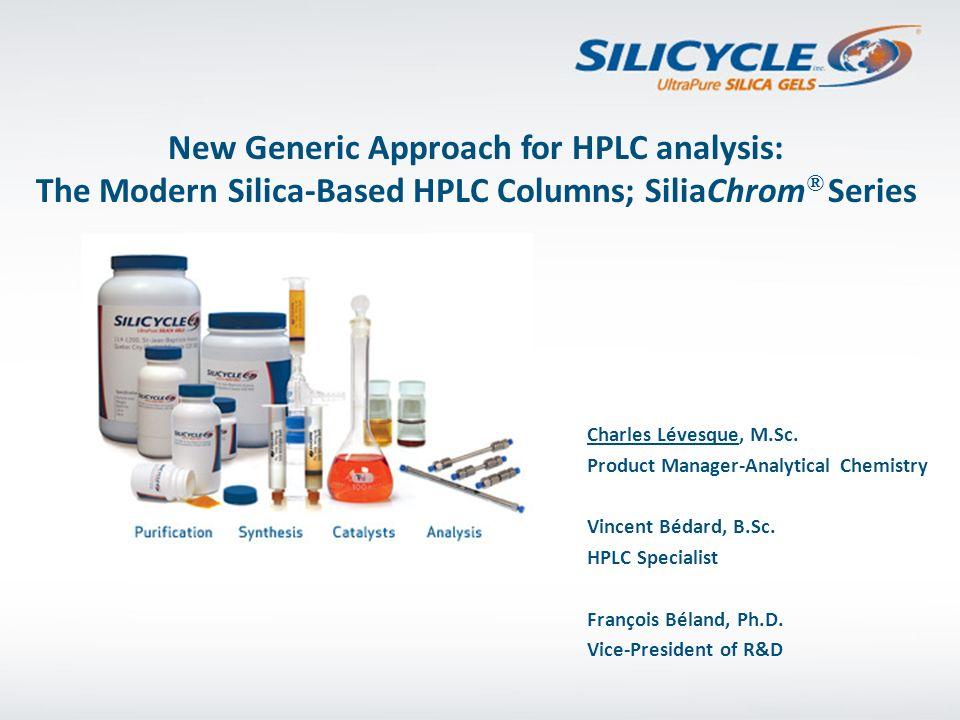 Recent SiliaChrom Applications Faster HPLC with SiliaChrom-Polar and mid-polar Compounds SiliaChrom AQ C18 5µm 3.0x50mm Caffeine Chlorthalidone Albendazole Warfarin Tolnaftate Dioctyl Phatalate 95/5 0.1%TFA in H 2 O/ACN – 5/95 0.1% TFA in H 2 O/ACN in 2.25 min.