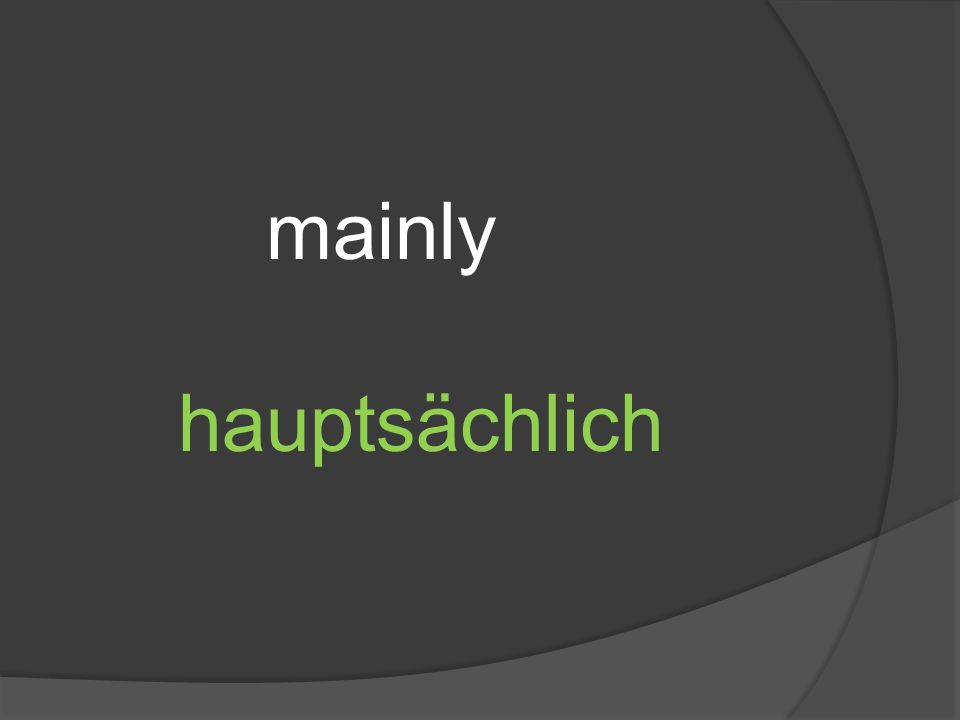 mainly hauptsächlich