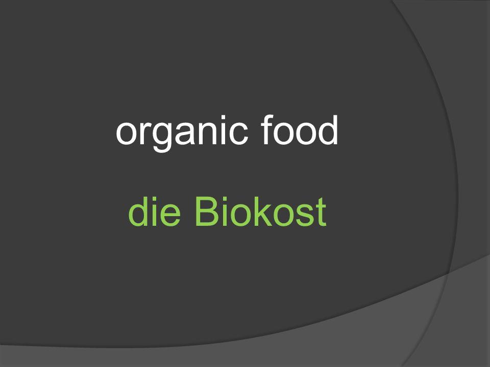 organic food die Biokost