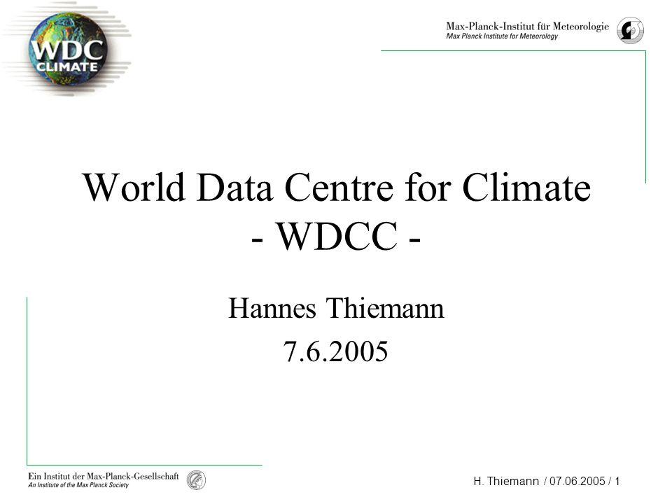 H. Thiemann / 07.06.2005 / 1 World Data Centre for Climate - WDCC - Hannes Thiemann 7.6.2005