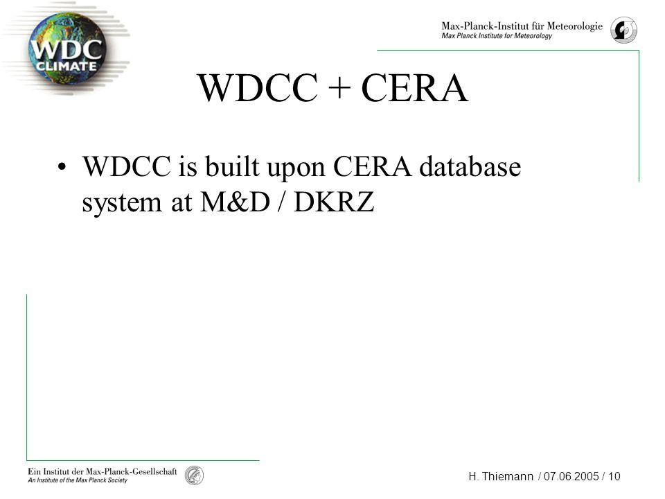 H. Thiemann / 07.06.2005 / 10 WDCC + CERA WDCC is built upon CERA database system at M&D / DKRZ