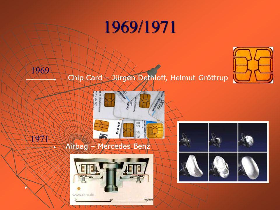 1969/1971 1971 1969 Chip Card – Jürgen Dethloff, Helmut Gröttrup Airbag – Mercedes Benz