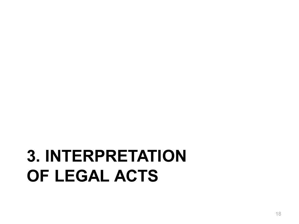 3. INTERPRETATION OF LEGAL ACTS 18