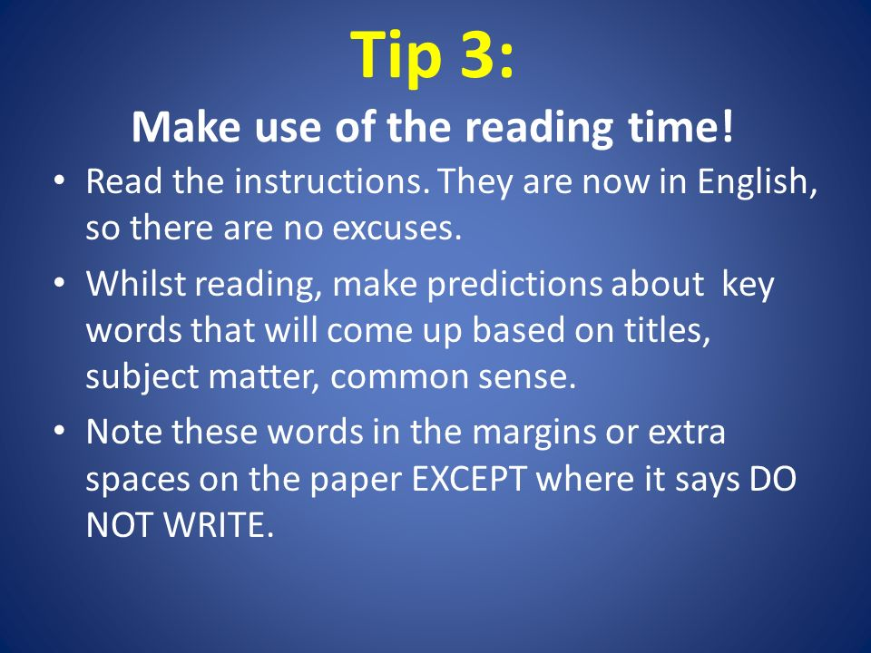 Tip 3: Make use of the reading time. Read the instructions.