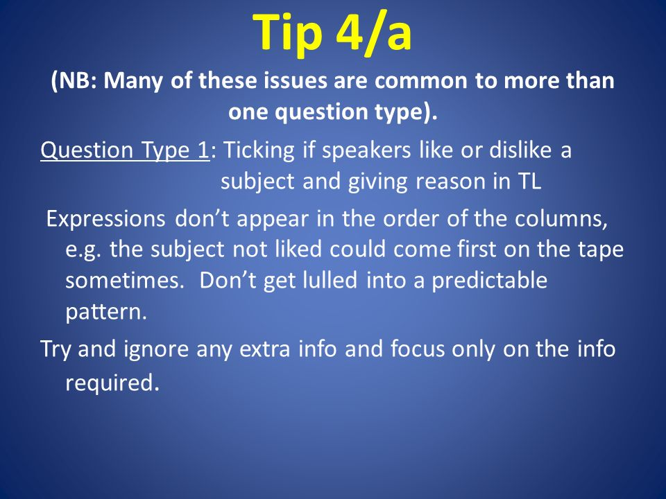 Tip 4/a (NB: Many of these issues are common to more than one question type).