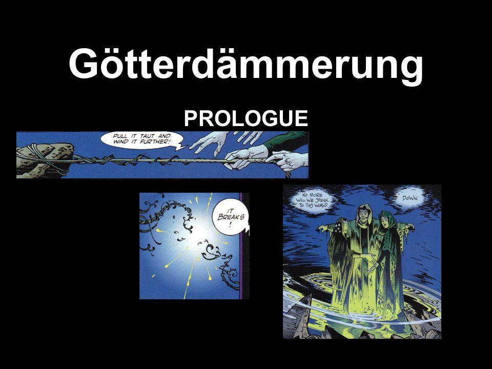 Götterdämmerung PROLOGUE