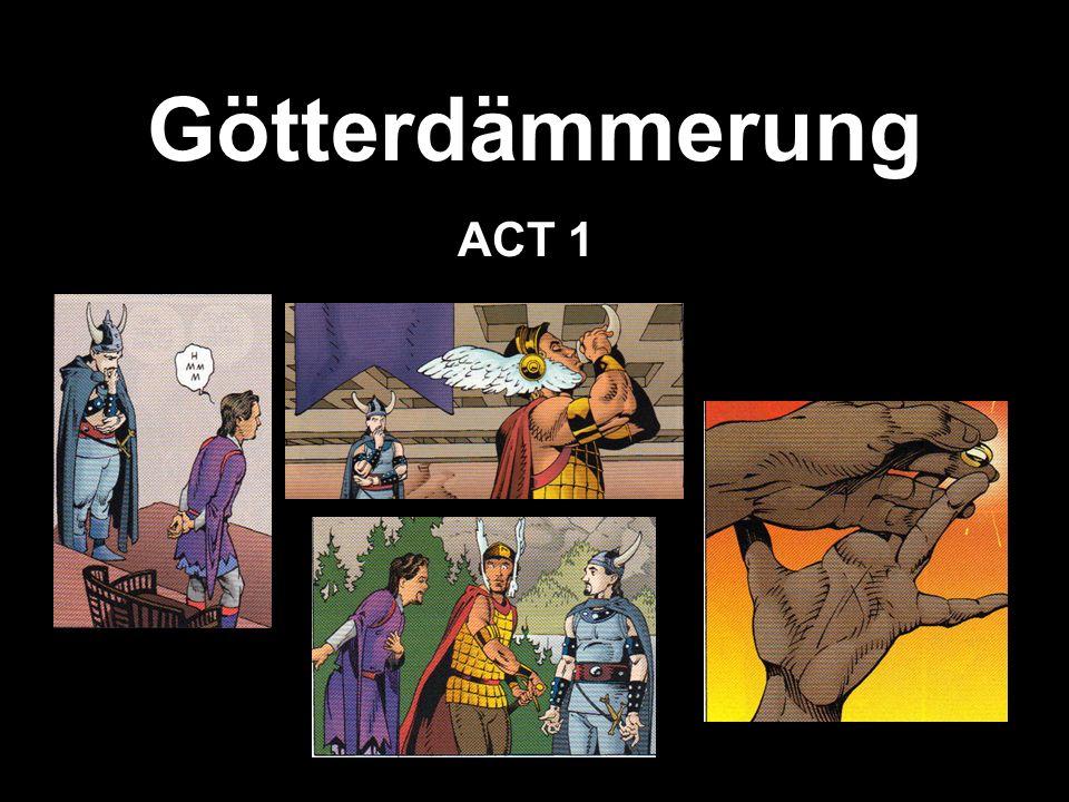 Götterdämmerung ACT 1