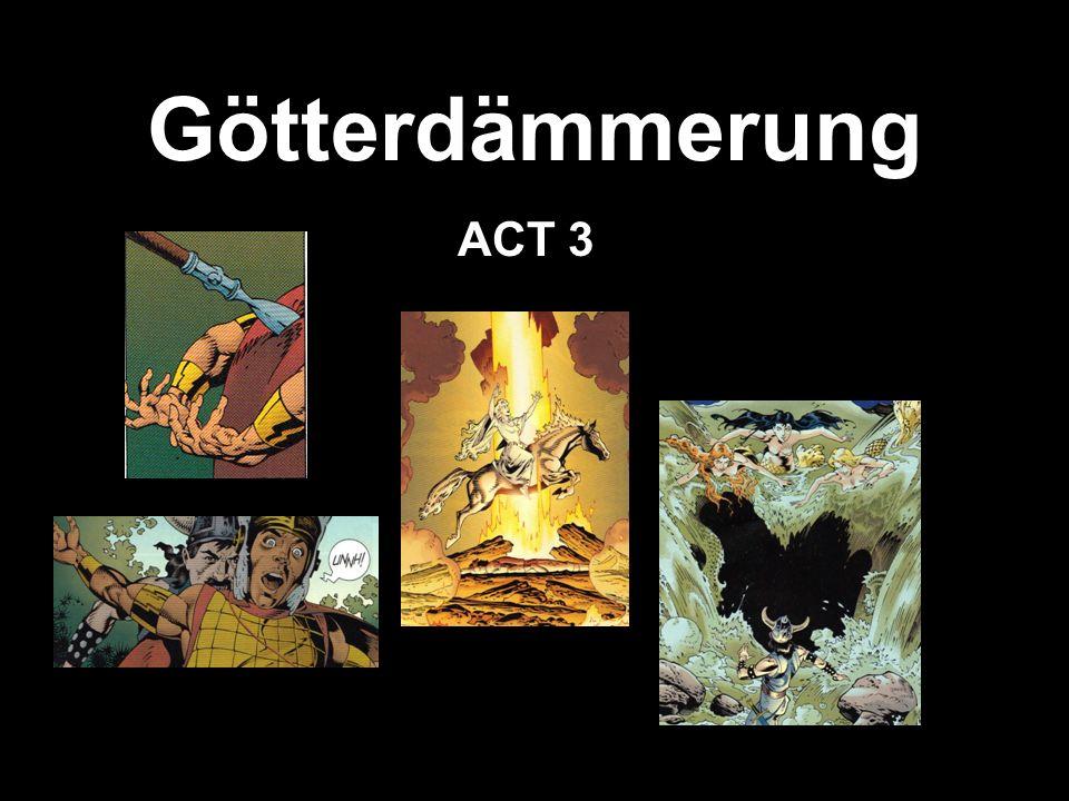 Götterdämmerung ACT 3