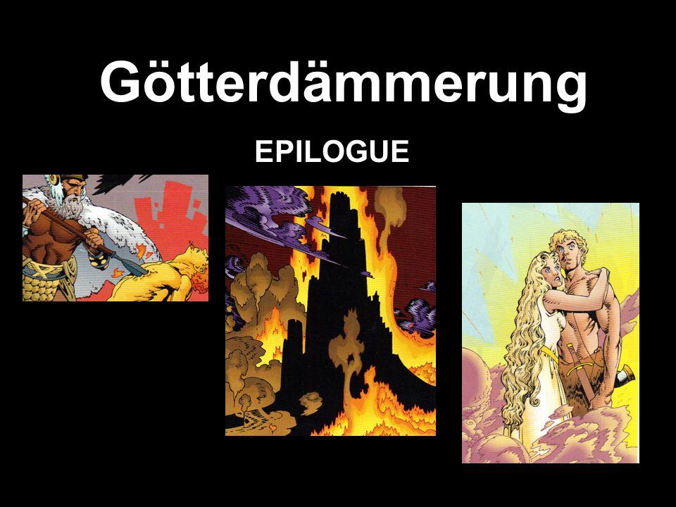 Götterdämmerung EPILOGUE