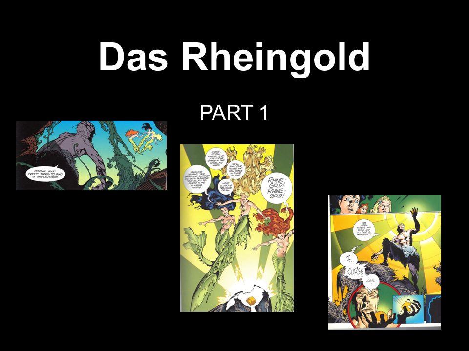 Das Rheingold PART 1