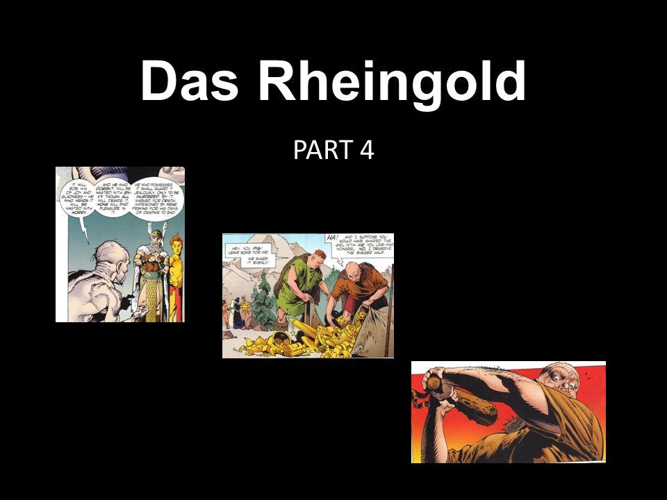 Das Rheingold PART 4