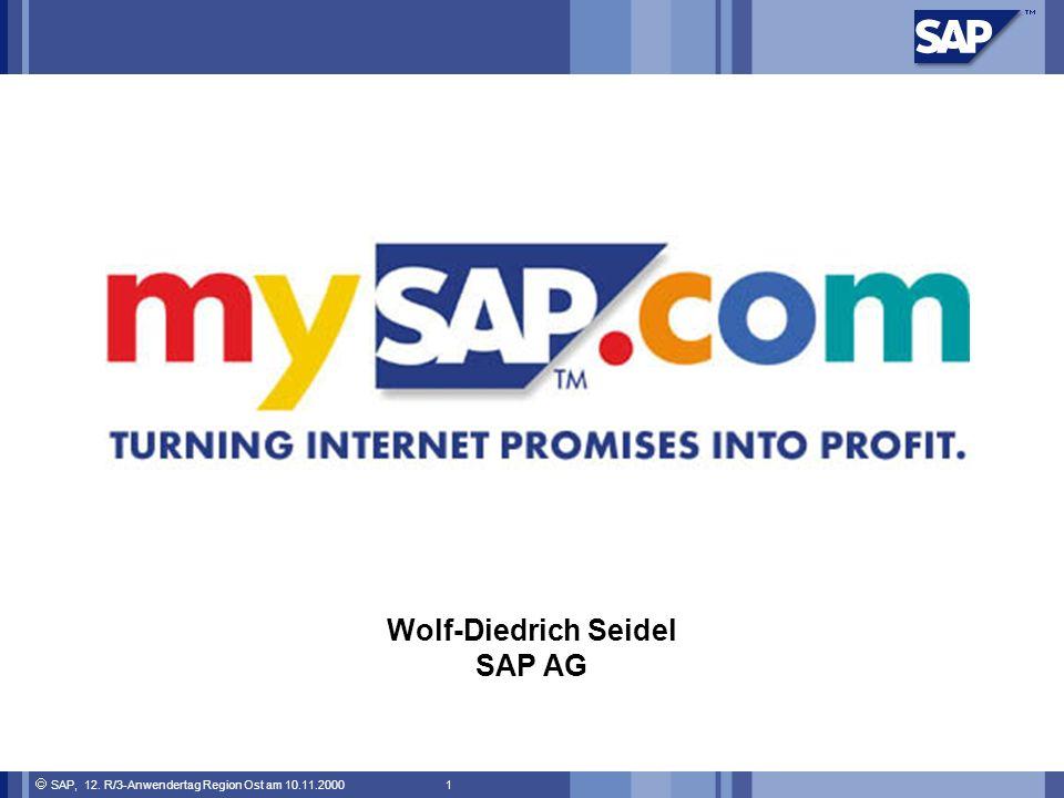 SAP, 12. R/3-Anwendertag Region Ost am 10.11.2000 1 Wolf-Diedrich Seidel SAP AG