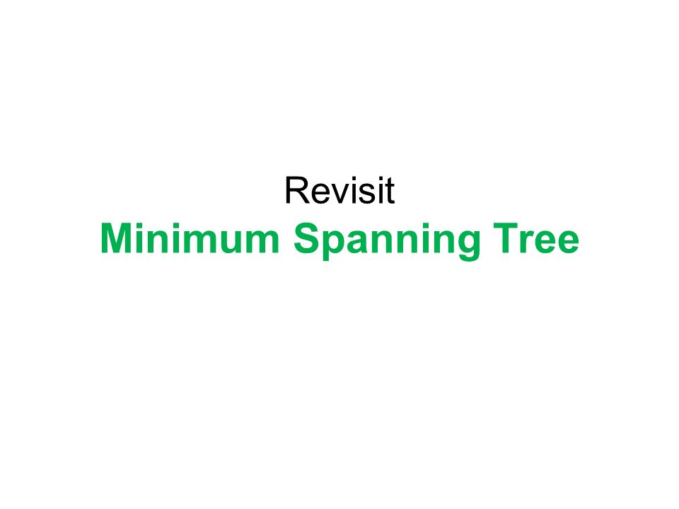 Revisit Minimum Spanning Tree