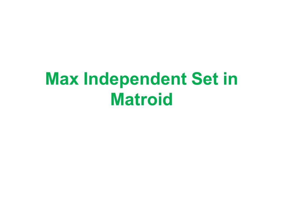 Max Independent Set in Matroid