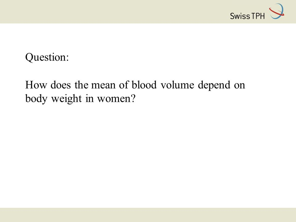 Question: How does the mean of blood volume depend on body weight in women?