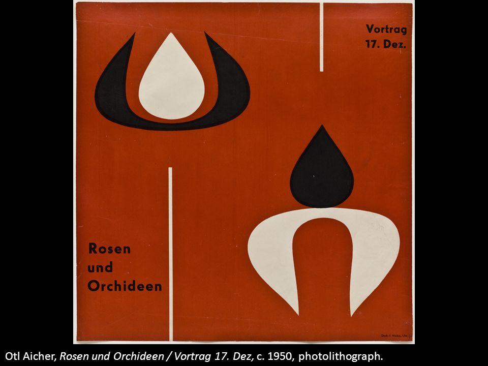 Otl Aicher, Rosen und Orchideen / Vortrag 17. Dez, c. 1950, photolithograph.