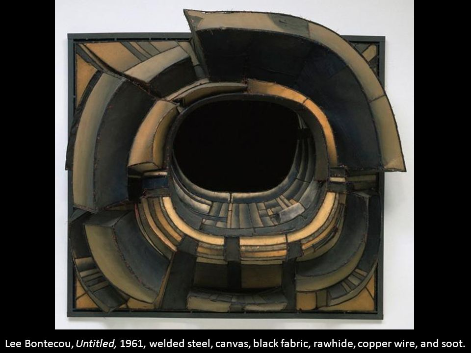 Lee Bontecou, Untitled, 1961, welded steel, canvas, black fabric, rawhide, copper wire, and soot.