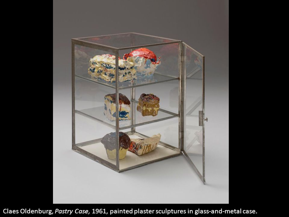 Claes Oldenburg, Pastry Case, 1961, painted plaster sculptures in glass-and-metal case.