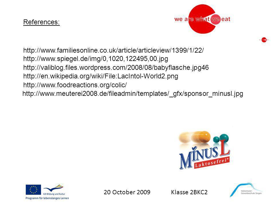 20 October 2009 Klasse 2BKC2 References: http://www.familiesonline.co.uk/article/articleview/1399/1/22/ http://www.spiegel.de/img/0,1020,122495,00.jpg
