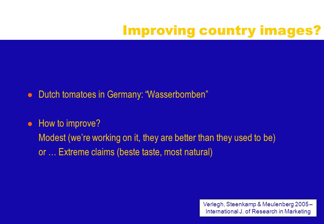 l Dutch tomatoes in Germany: Wasserbomben l How to improve? Modest (were working on it, they are better than they used to be) or … Extreme claims (bes