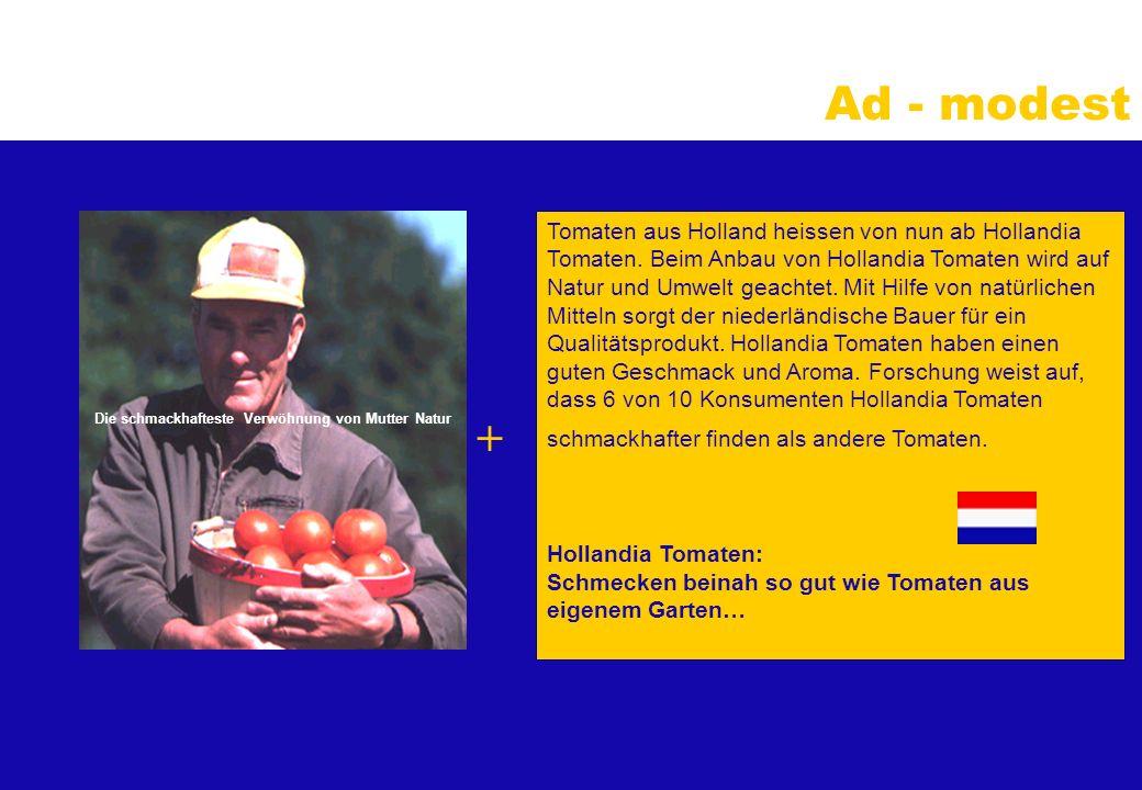 Ad - modest Tomaten aus Holland heissen von nun ab Hollandia Tomaten.