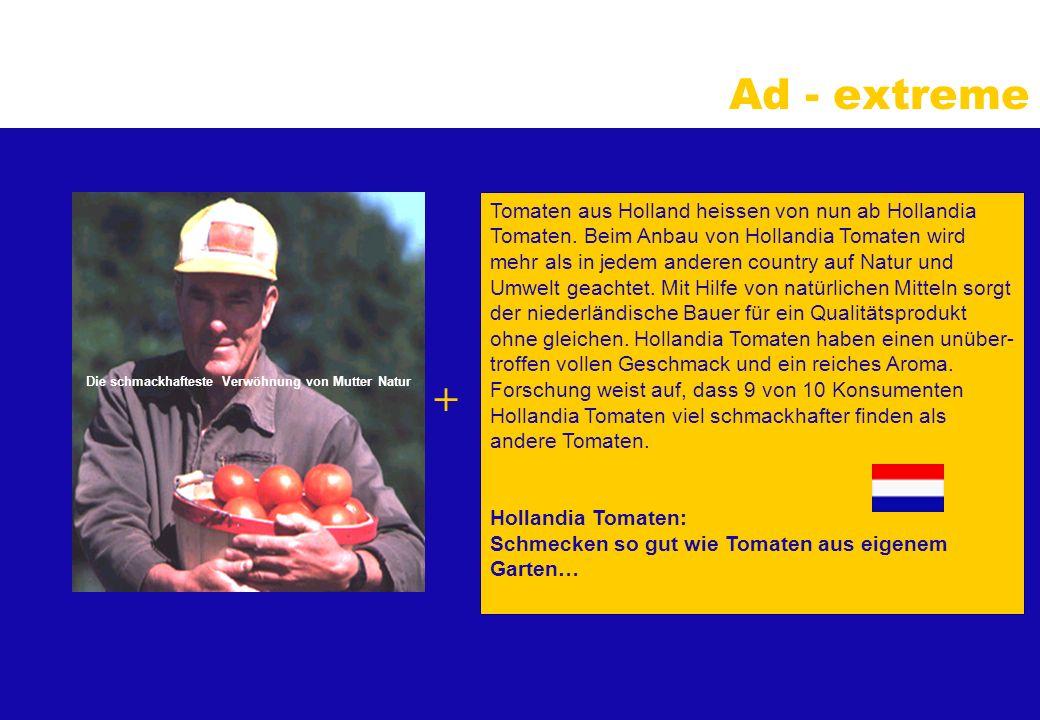 Ad - extreme Tomaten aus Holland heissen von nun ab Hollandia Tomaten.
