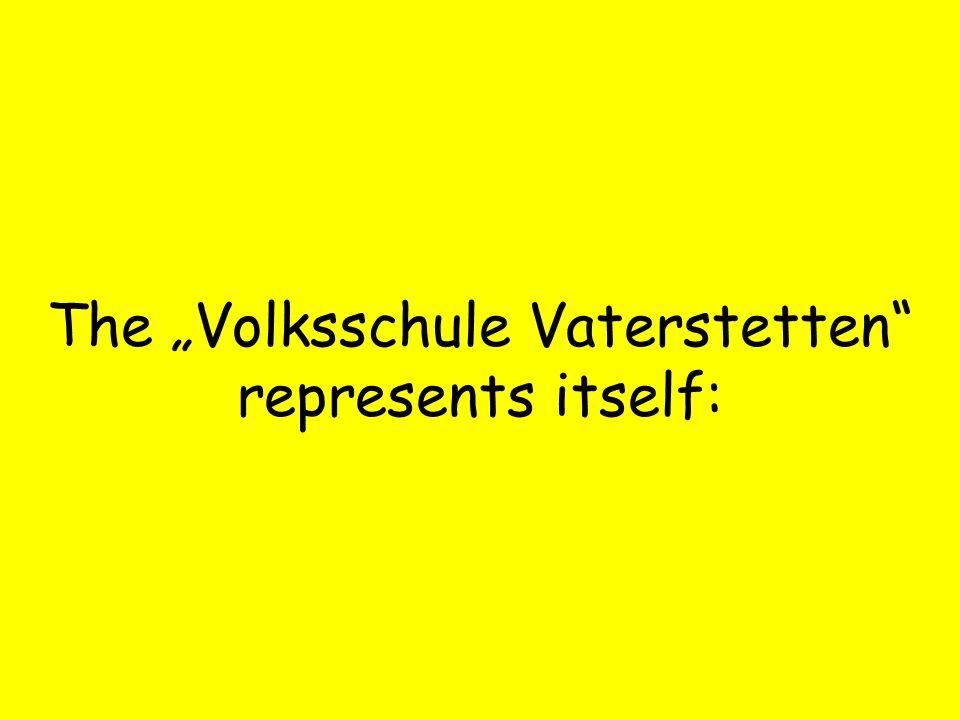 The Volksschule Vaterstetten represents itself: