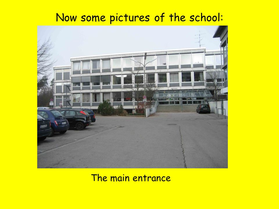 Now some pictures of the school: The main entrance