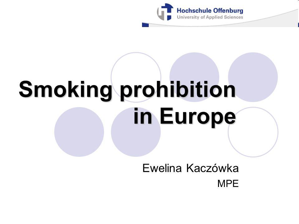 Smoking prohibition in Europe Ewelina Kaczówka MPE