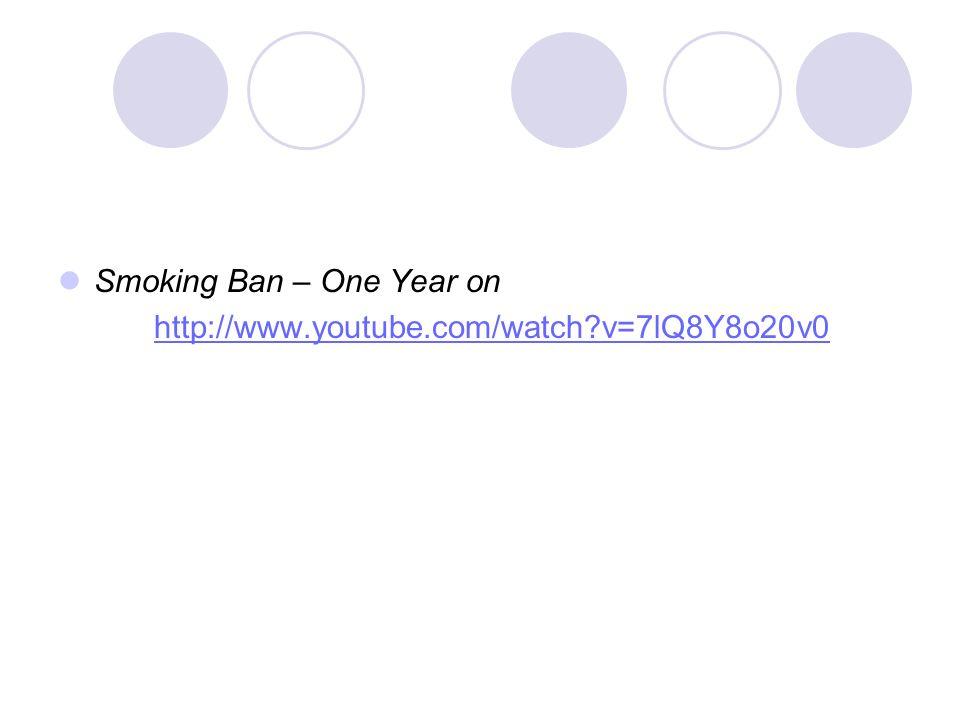 Smoking Ban – One Year on http://www.youtube.com/watch?v=7lQ8Y8o20v0