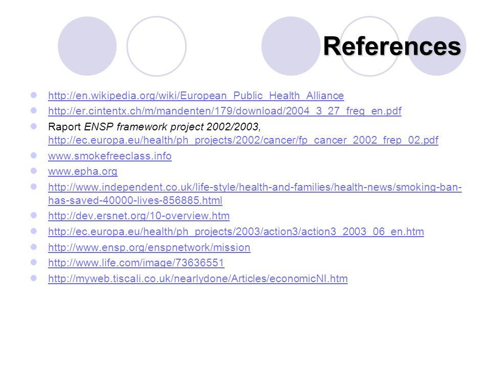 References http://en.wikipedia.org/wiki/European_Public_Health_Alliance http://er.cintentx.ch/m/mandenten/179/download/2004_3_27_freg_en.pdf Raport EN