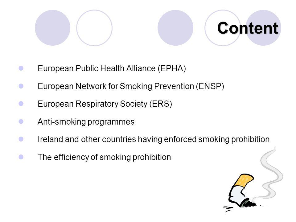 Content European Public Health Alliance (EPHA) European Network for Smoking Prevention (ENSP) European Respiratory Society (ERS) Anti-smoking programm