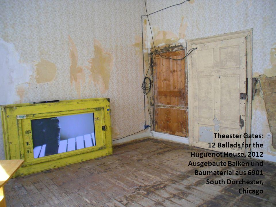 Theaster Gates: 12 Ballads for the Huguenot House, 2012 Ausgebaute Balken und Baumaterial aus 6901 South Dorchester, Chicago