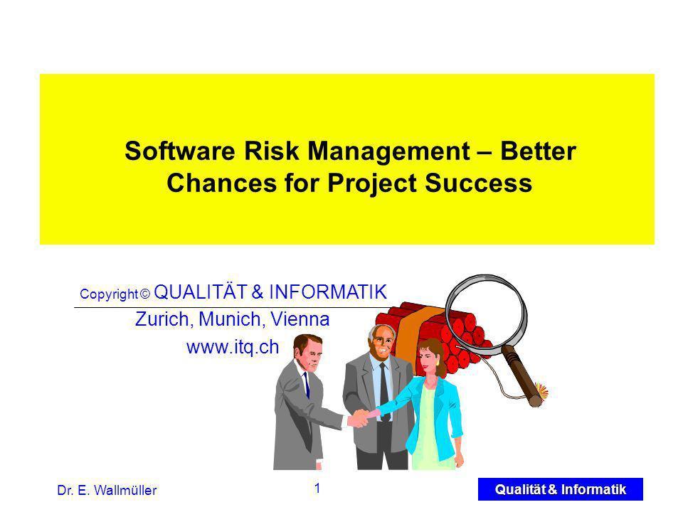 12 Qualität & Informatik Dr.E. Wallmüller Critical Success Project Factors Project wins..