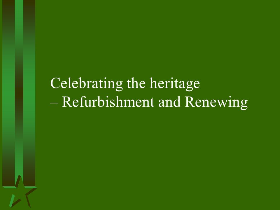 Celebrating the heritage – Refurbishment and Renewing