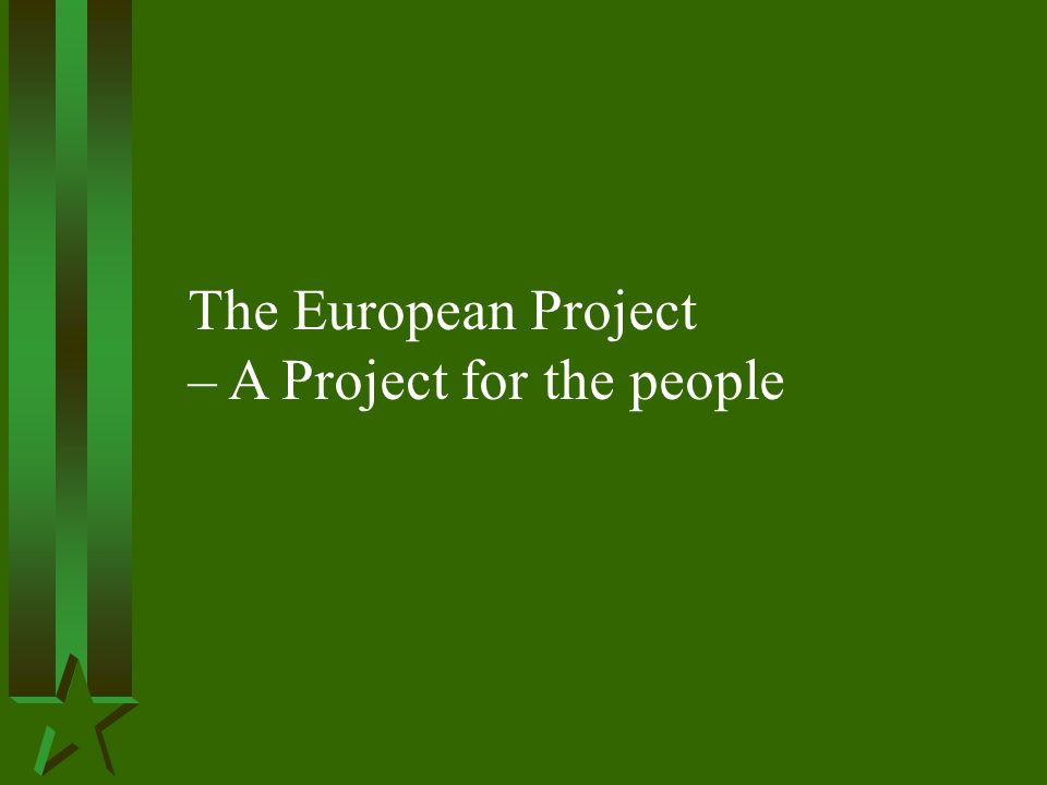 The European Project – A Project for the people
