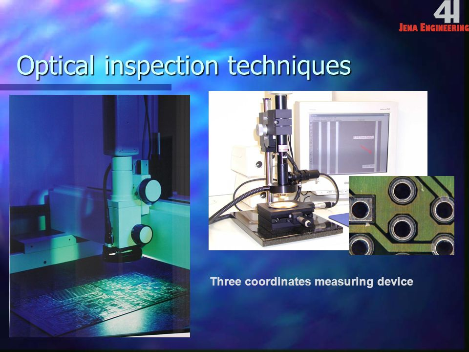 Optical inspection techniques Three coordinates measuring device