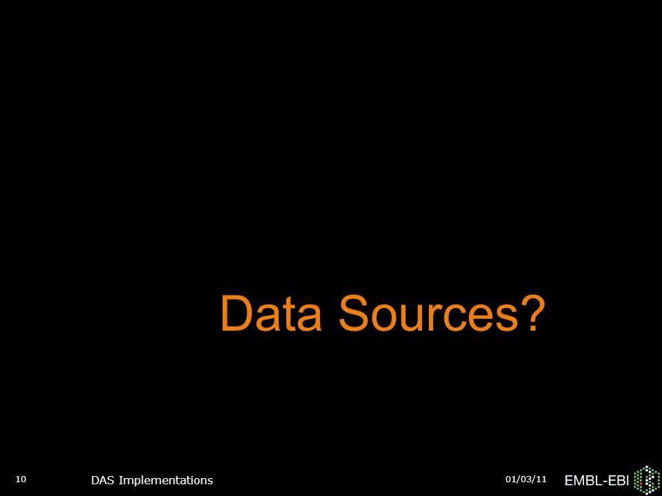 01/03/11 DAS Implementations 10 Data Sources?
