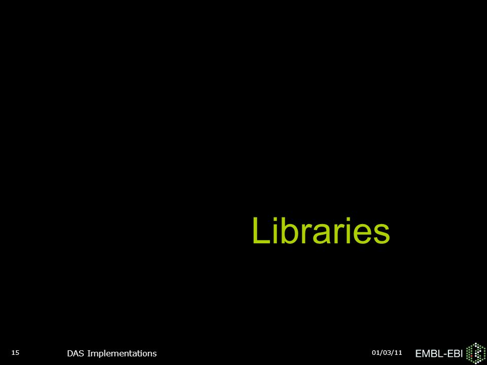01/03/11 DAS Implementations 15 Libraries