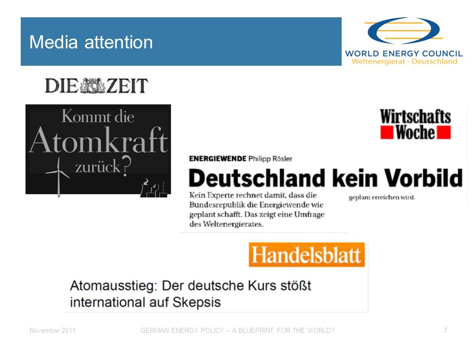 November 2011GERMAN ENERGY POLICY – A BLUEPRINT FOR THE WORLD 7 Media attention