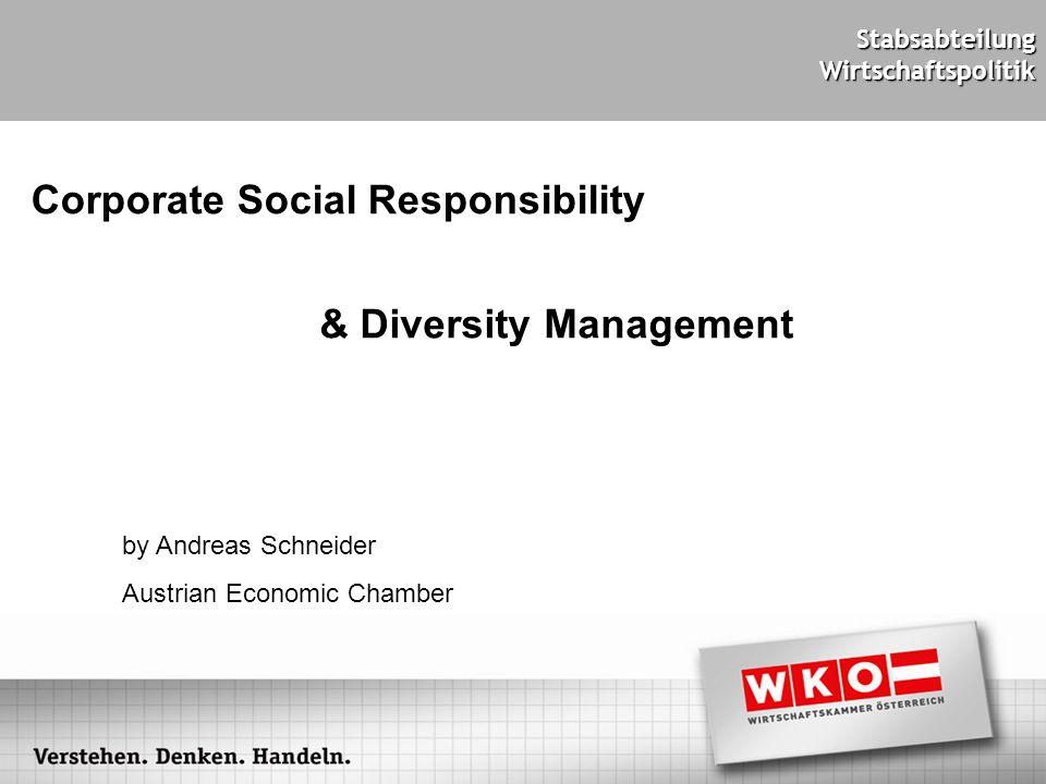 Corporate Social Responsibility & Diversity Management by Andreas Schneider Austrian Economic Chamber StabsabteilungWirtschaftspolitik