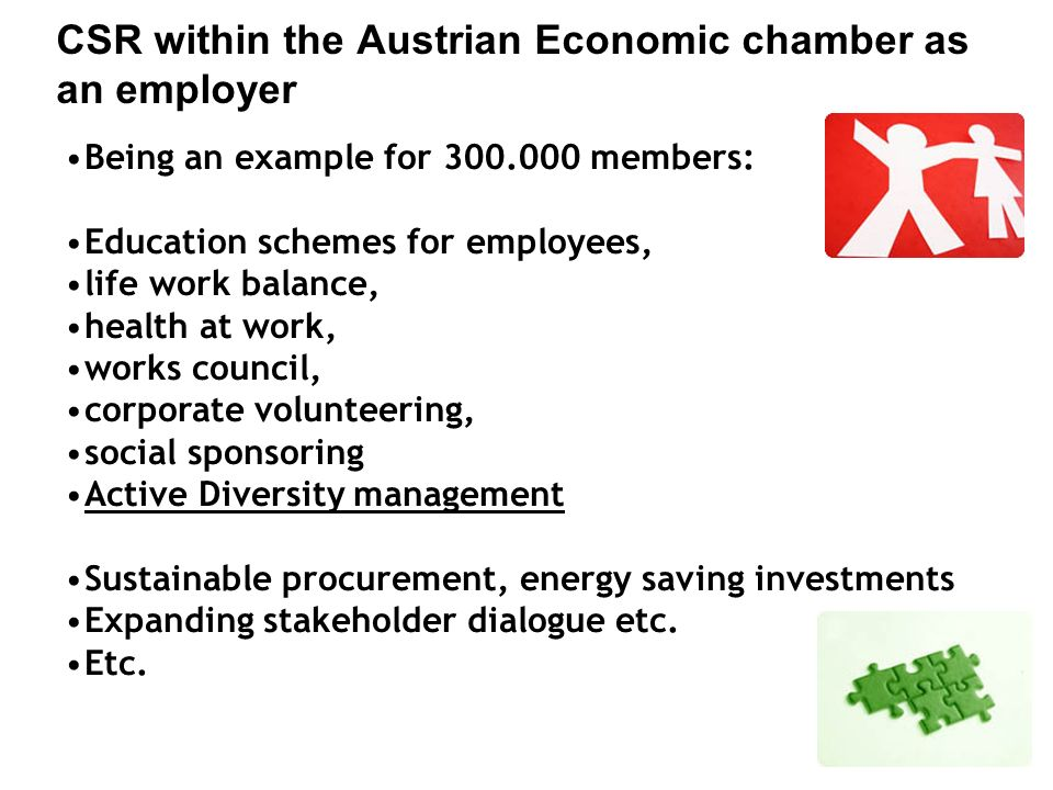 CSR within the Austrian Economic chamber as an employer Being an example for 300.000 members: Education schemes for employees, life work balance, heal