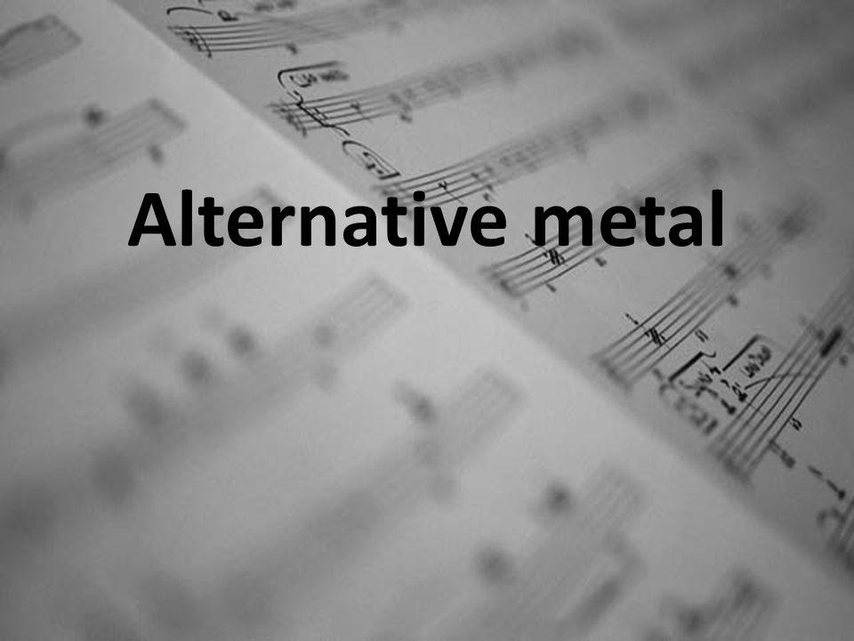 Alternative metal