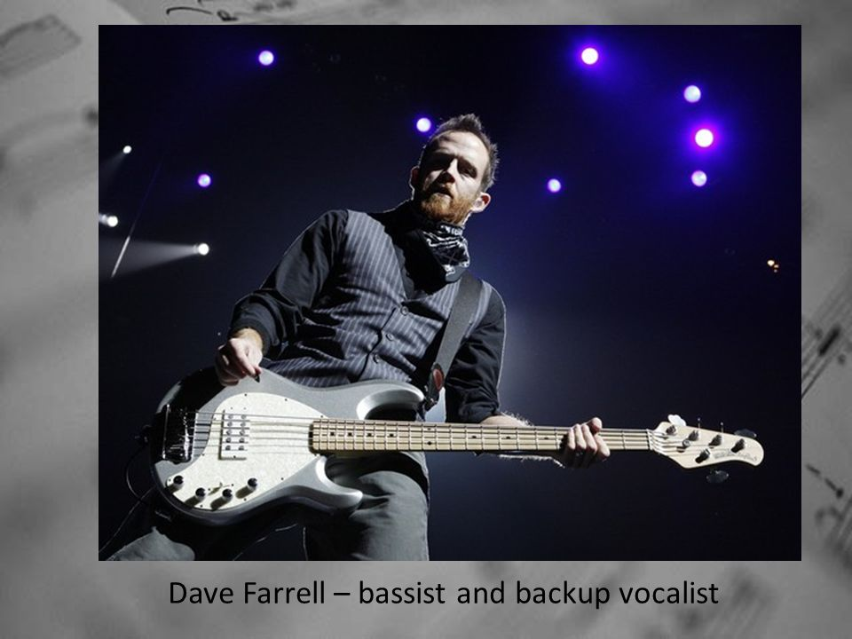 Dave Farrell – bassist and backup vocalist