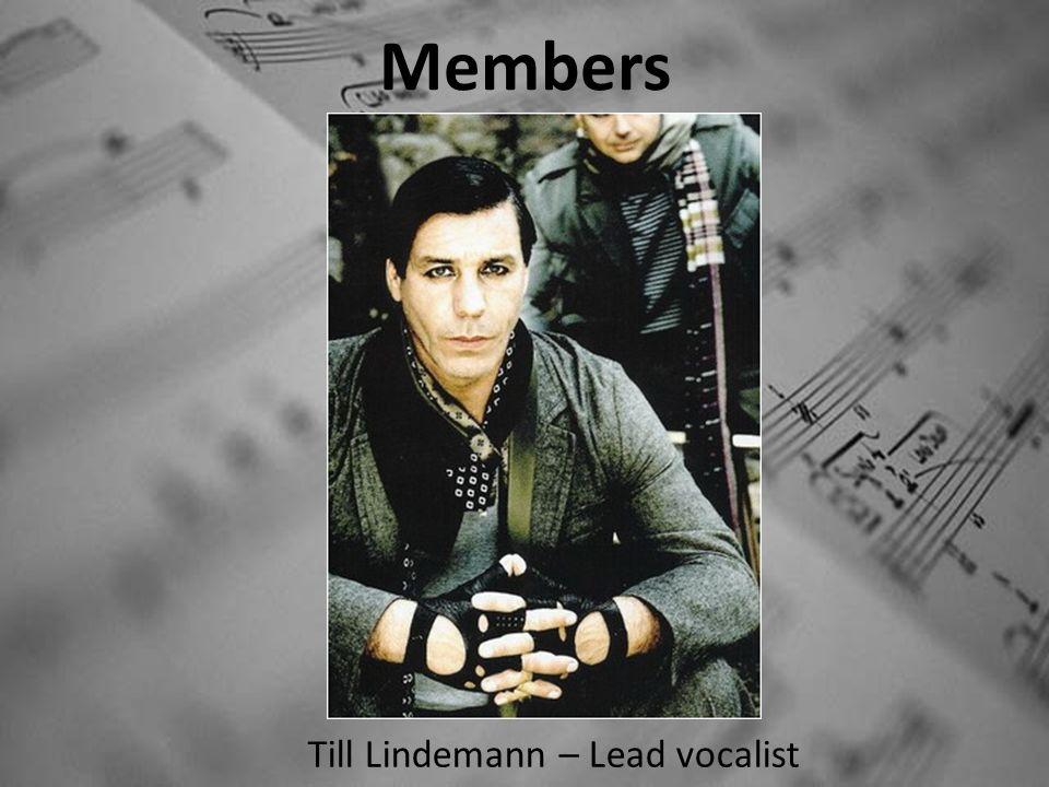 Members Till Lindemann – Lead vocalist