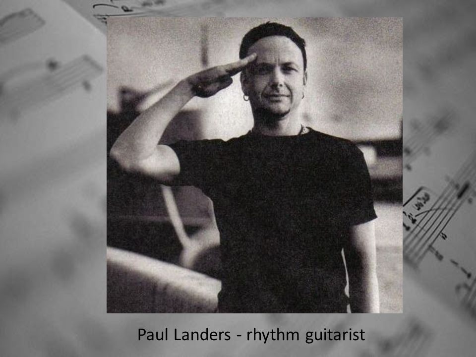 Paul Landers - rhythm guitarist