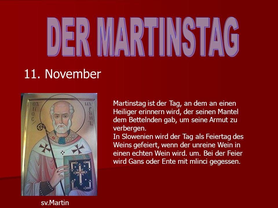 11. November sv.Martin Martinstag ist der Tag, an dem an einen Heiliger erinnern wird, der seinen Mantel dem Bettelnden gab, um seine Armut zu verberg