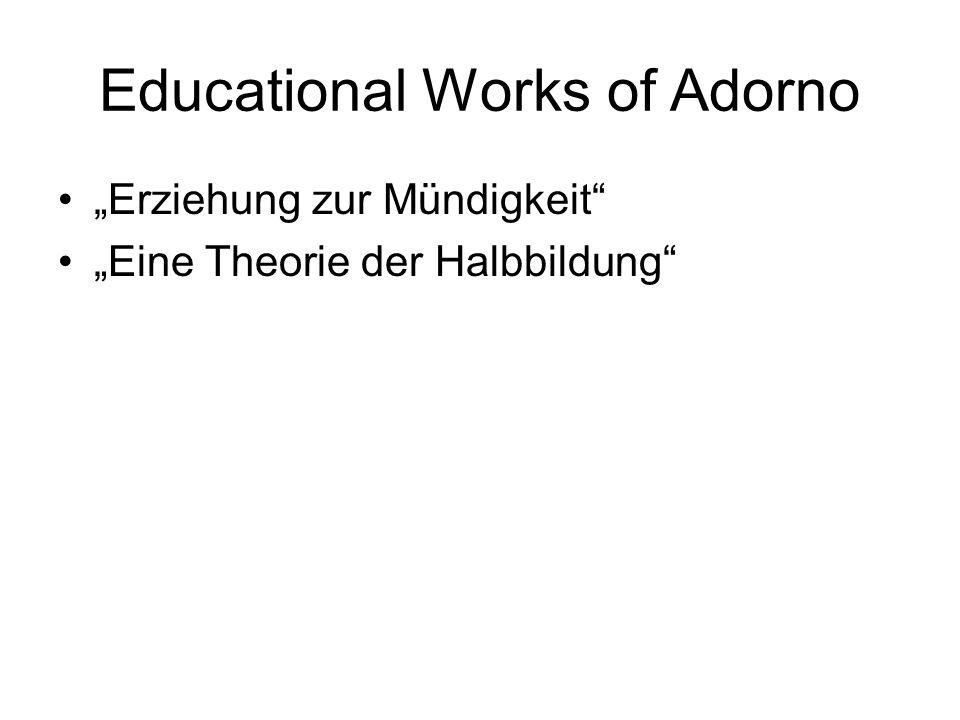 Educational Works of Adorno Erziehung zur Mündigkeit Eine Theorie der Halbbildung