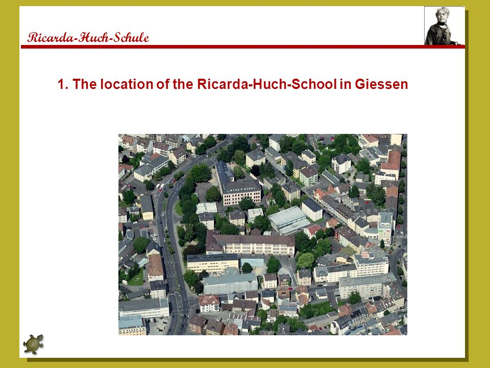 Ricarda-Huch-Schule 1. The location of the Ricarda-Huch-School in Giessen